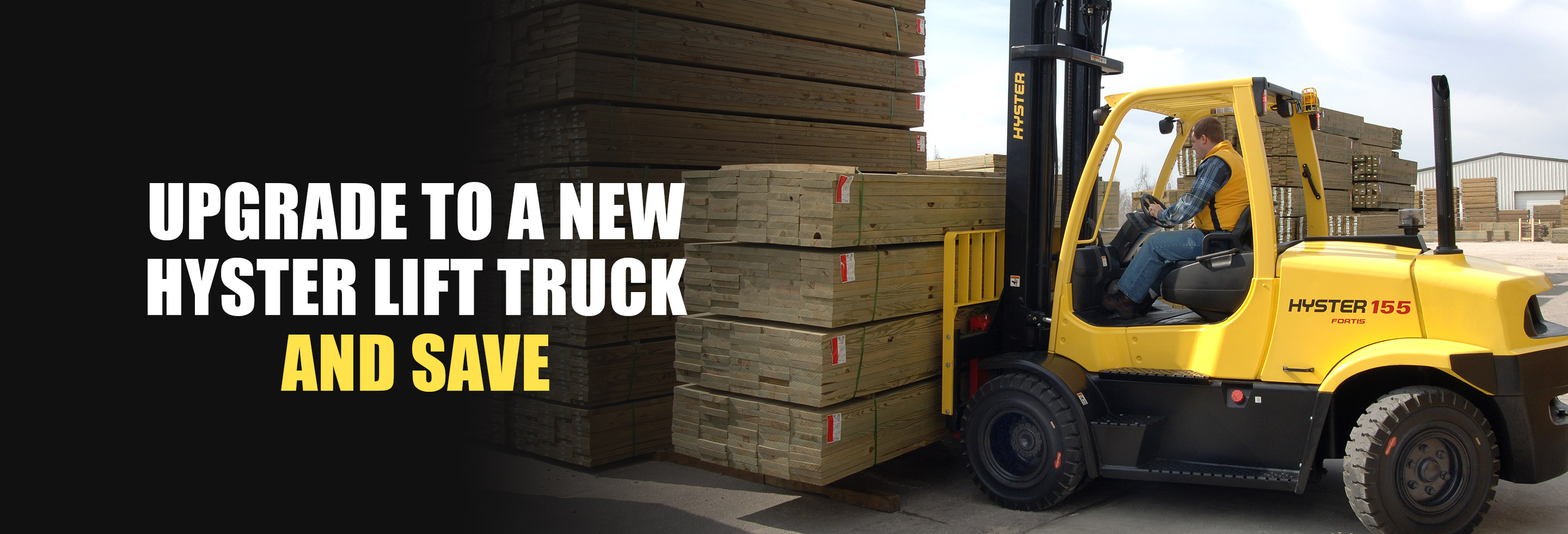 Upgrade to a new Hyster lift truck and save